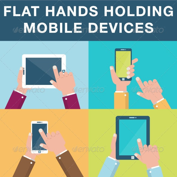 Flat Hands Holding Mobile Devices - Objects Vectors