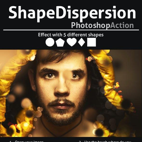 ShapeDispersion Effect Action