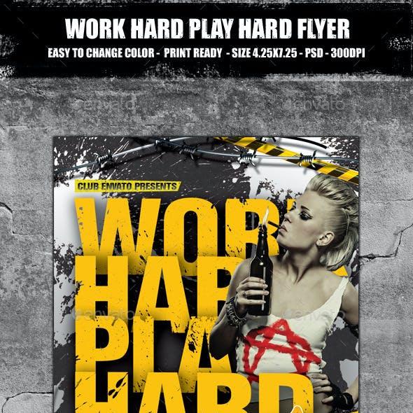 Work Hard Play Hard Flyer