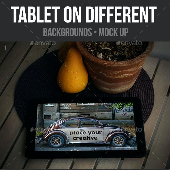 Tablet on Different Backgrounds Mock Up