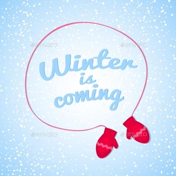 Winter is Coming Vector Illustration - Christmas Seasons/Holidays