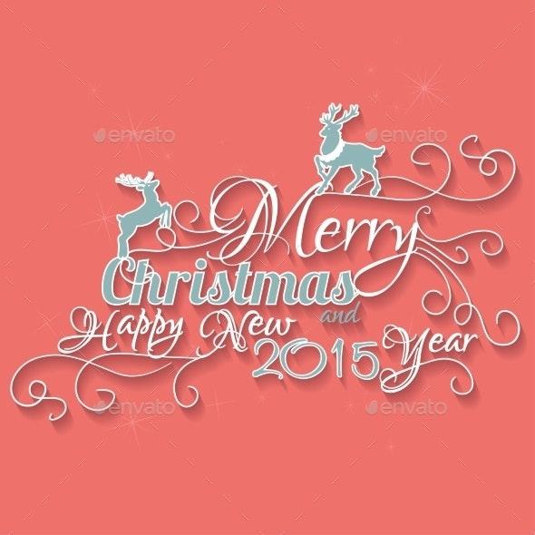 Merry Christmas And Happy New 2015 Year.  - Christmas Seasons/Holidays