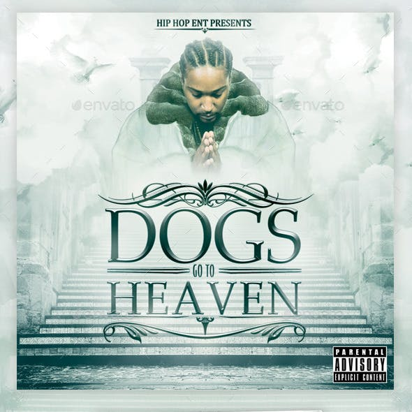 Dogs Go To Heaven Mixtape / Flyer or CD Template