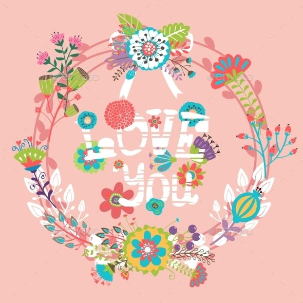 Floral Love You with Wreath