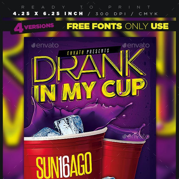 Drank In My Cup Party Flyer