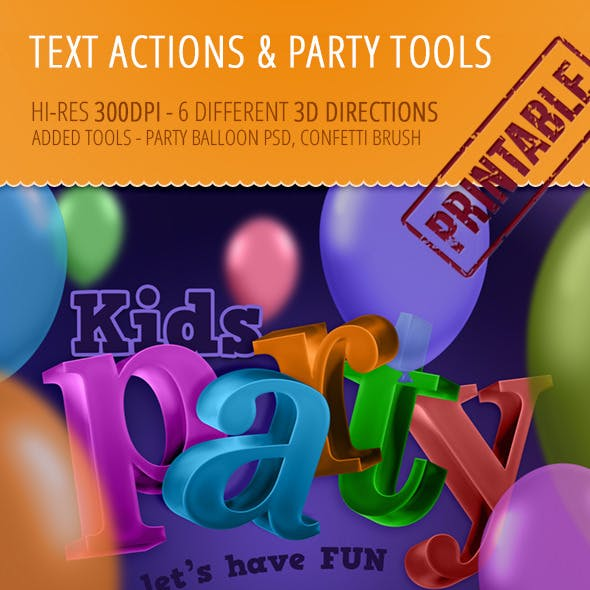 Party Tools Kit - 300 DPI Actions, PSD, Brush