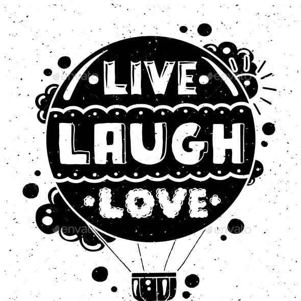 Live Laugh Love - Illustration with Quote