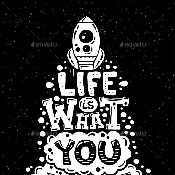 Life's What You Make Illustration with Quote