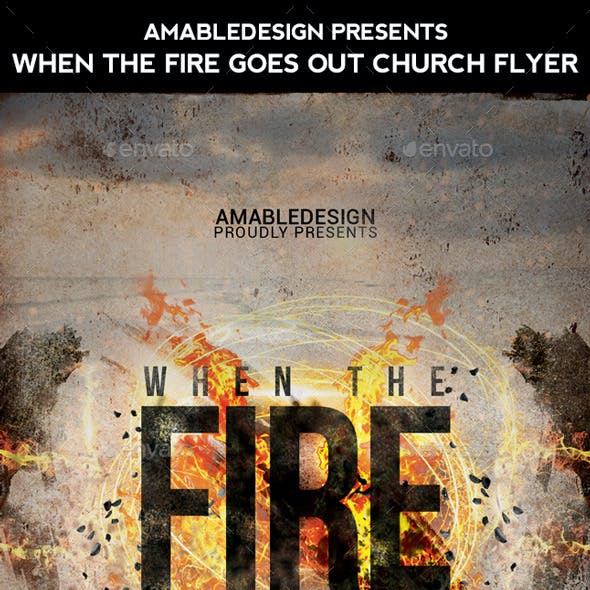 When the Fire Goes Out Church Flyer