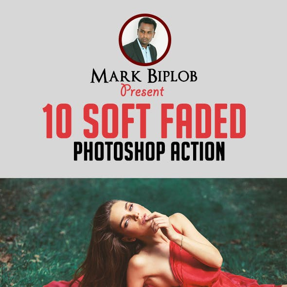 10 Soft Faded Photoshop Action