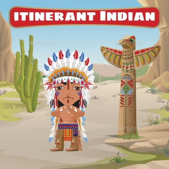 Indian, Totem and Cactus - Landscapes Nature