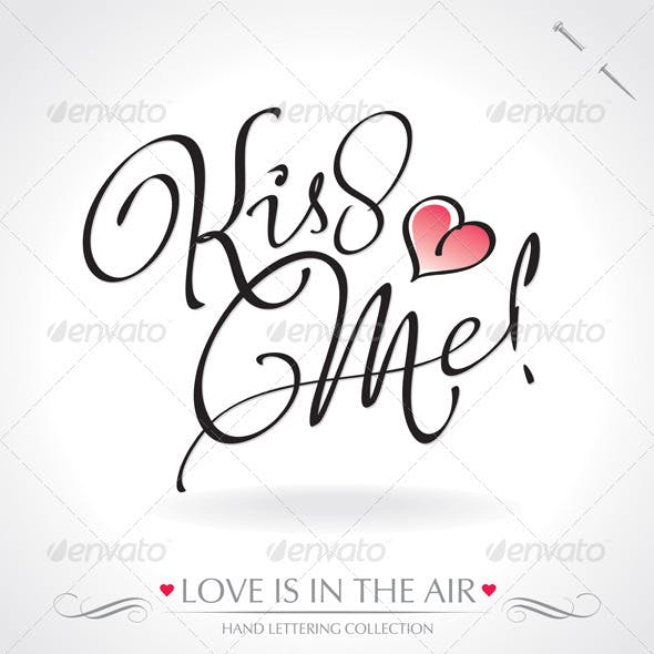 'Kiss Me' Hand Lettering (vector)