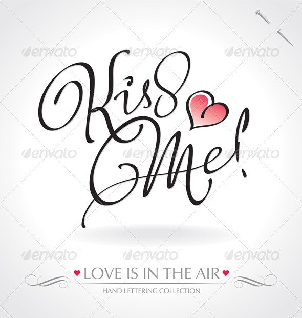 'Kiss Me' Hand Lettering (vector) - Valentines Seasons/Holidays