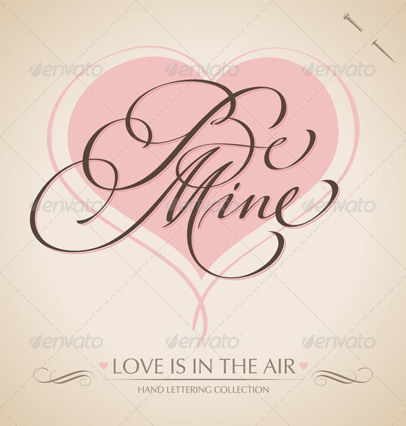'Be Mine' Hand Lettering (vector) - Valentines Seasons/Holidays