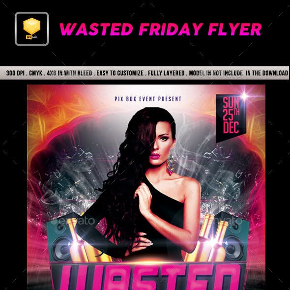 Wasted Friday Flyer