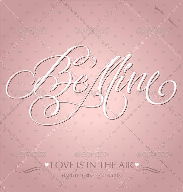 'Be Mine' Hand Lettering - Valentines Seasons/Holidays