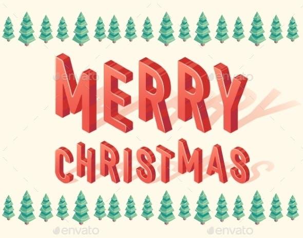 Merry Christmas Trees 3d Lettering Isometric - Christmas Seasons/Holidays