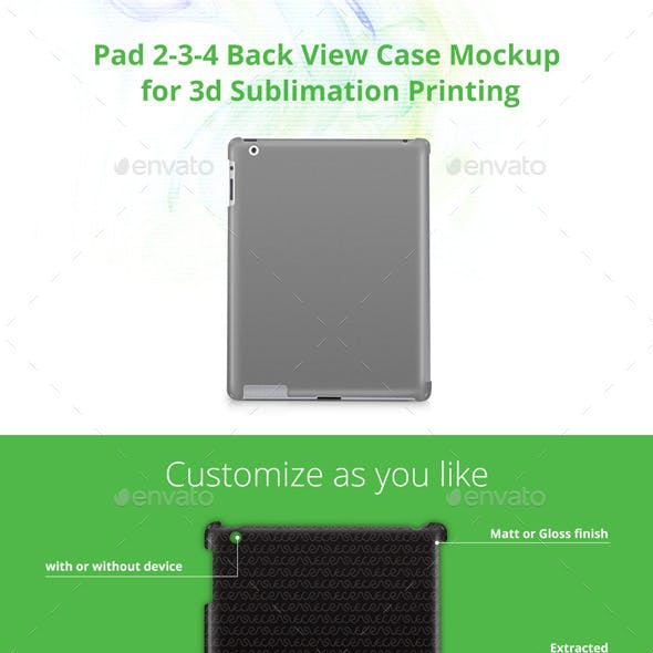 Pad 2-3-4 Case Design Mockup for 3d Sublimation Printing - Back View