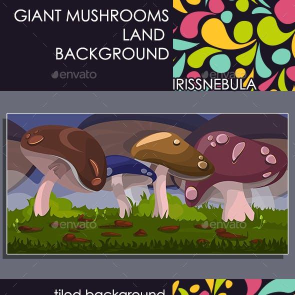 Giant Mushrooms Land Background