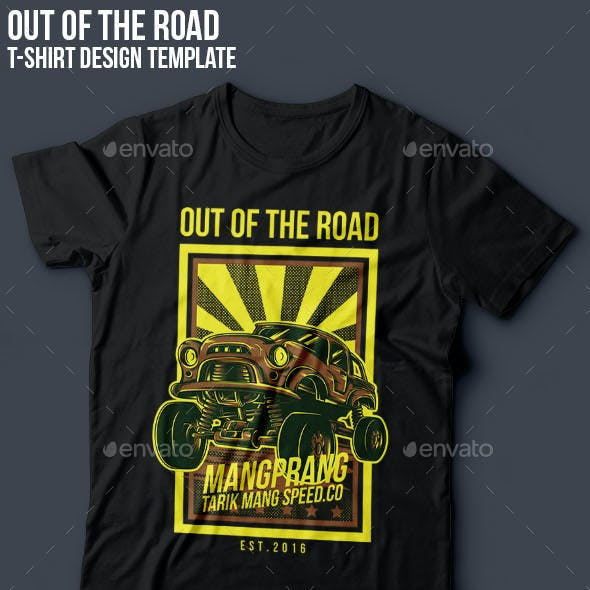 Out of the Road T-Shirt Design