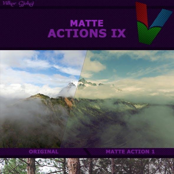 Matte Actions IX