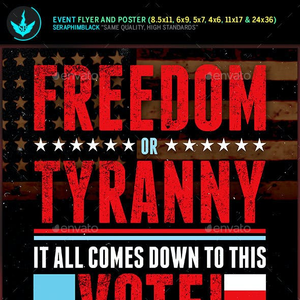 Freedom or Tyranny Political  Flyer and Poster Template