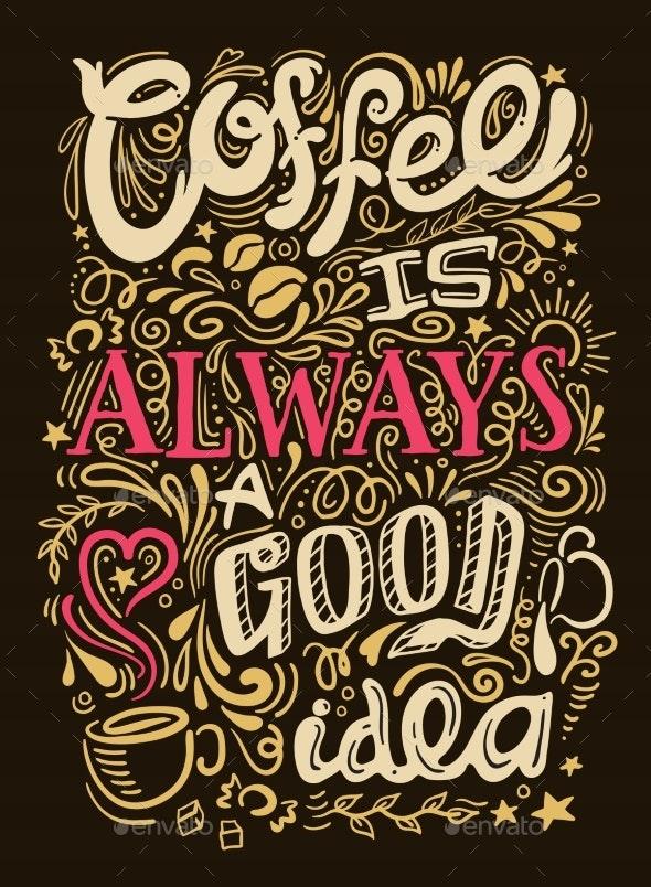 Coffee Quote Lettering - Decorative Vectors
