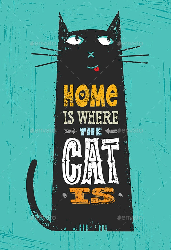 Home Is Where The Cat Is Funny Quote Poster - Decorative Symbols Decorative