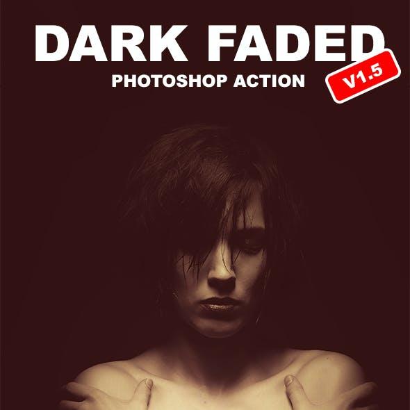 Dark Faded V1.5 - Photoshop Action #79