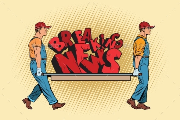 Workers Carry Breaking News on a Stretcher - People Characters