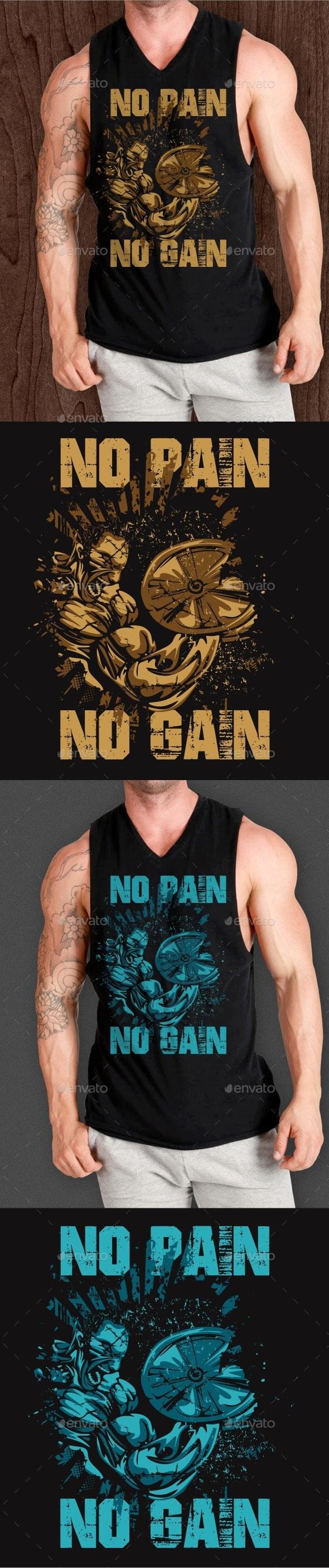 No Pain No Gain - T-Shirts