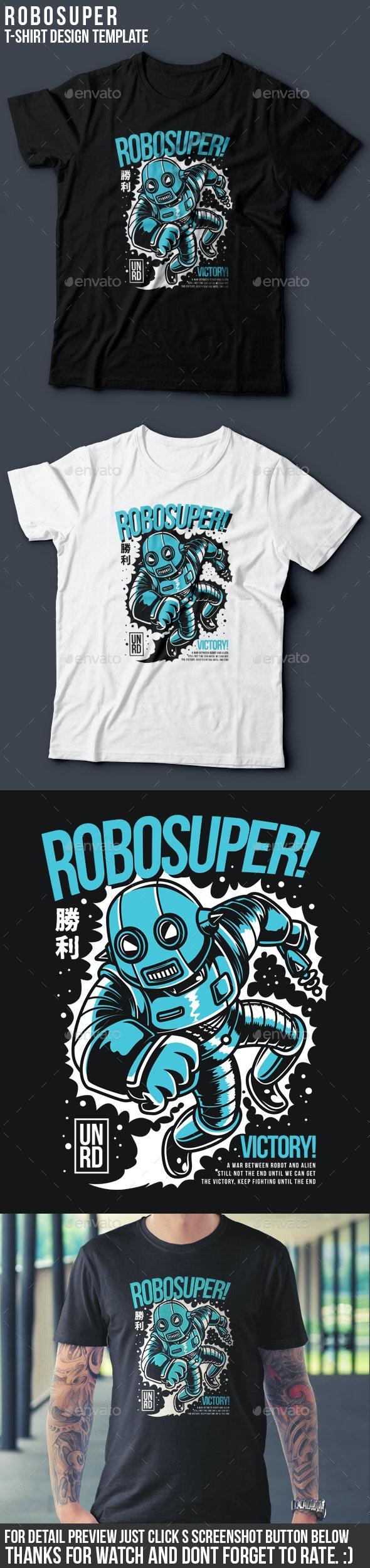 Robosuper T-Shirt Design - Funny Designs