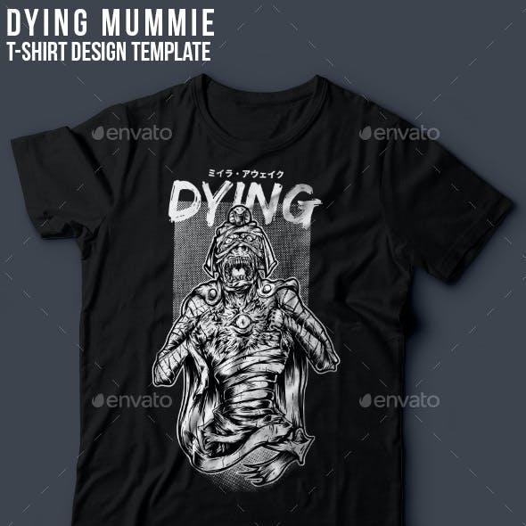 Dying Mummie T-Shirt Design