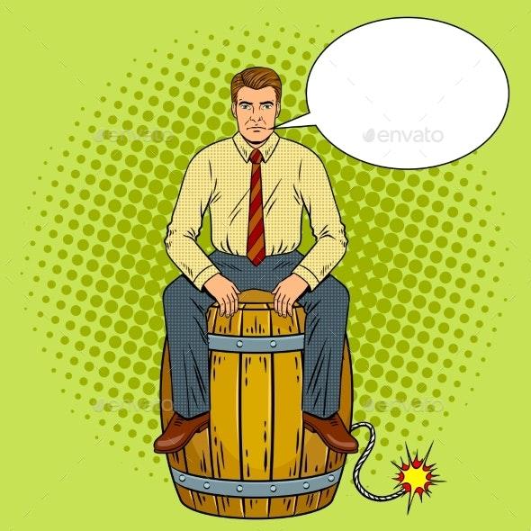 Man on Powder Keg Pop Art Vector Illustration - Miscellaneous Conceptual