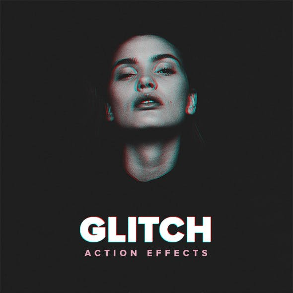 Glitch Action Effects