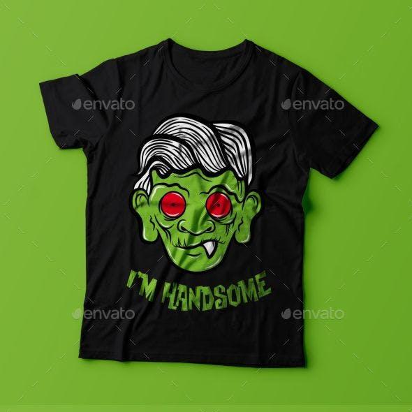 I'm Handsome Tshirt Design