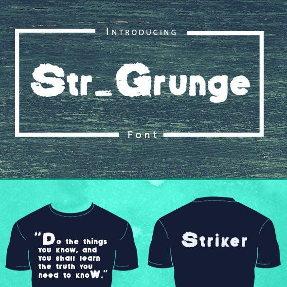 Str_Grunge - Grungy Font