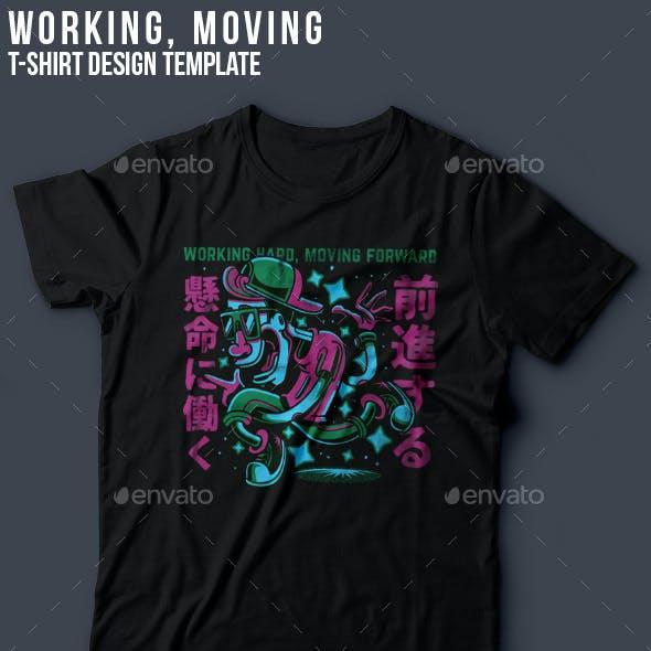 Working Moving T-Shirt Design