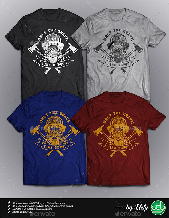 Only The Brave - Designs T-Shirts