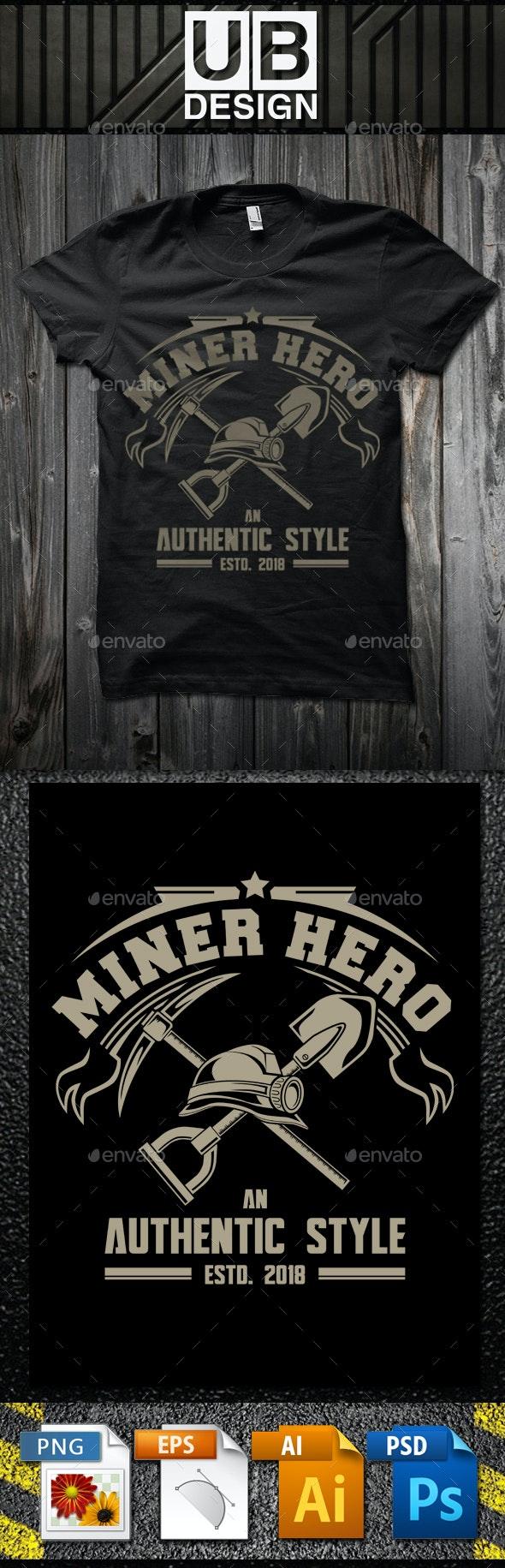Miner Hero T-Shirt Template - Business T-Shirts