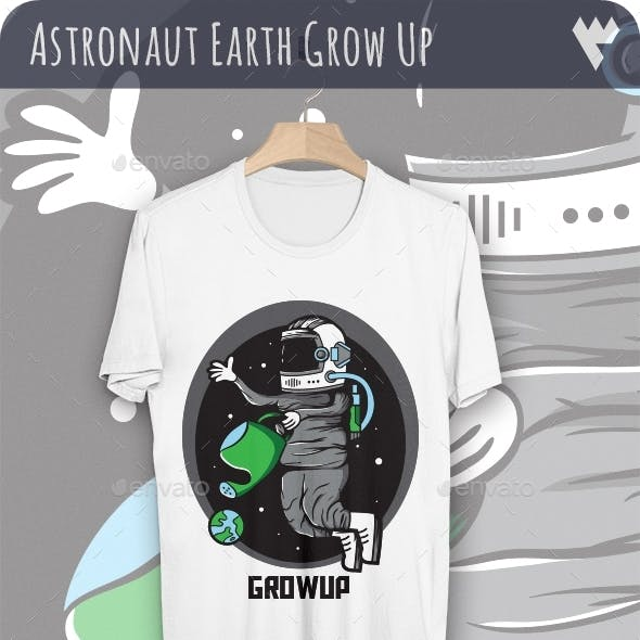 Big Astronauts Watering Earth Grow Up - T-Shirt Design