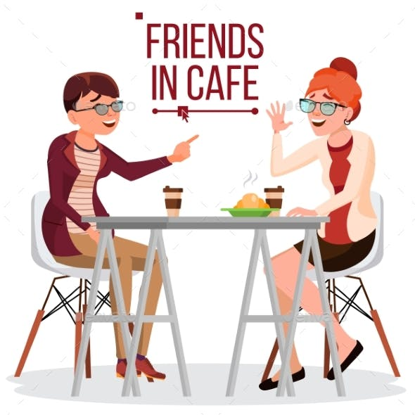 Friends In Cafe Vector. Two Woman. Drinking Coffee