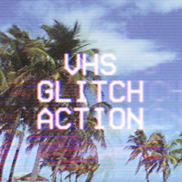 VHS Glitch Action