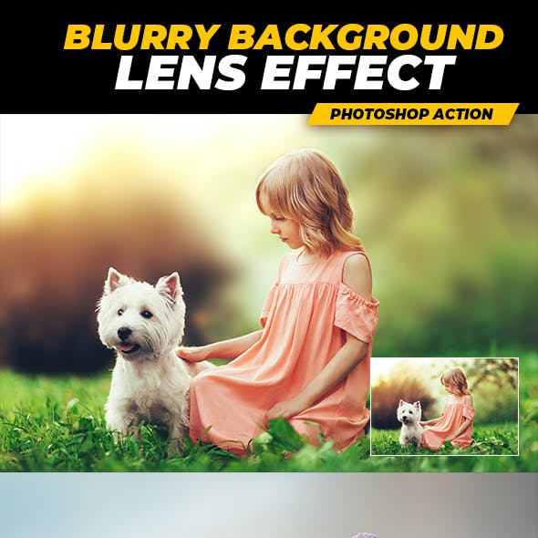 Blurry Background Lens Effect - Photoshop Action