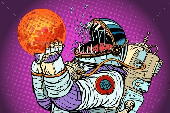 Astronaut Monster Eats Mars. Greed and Hunger of - Technology Conceptual