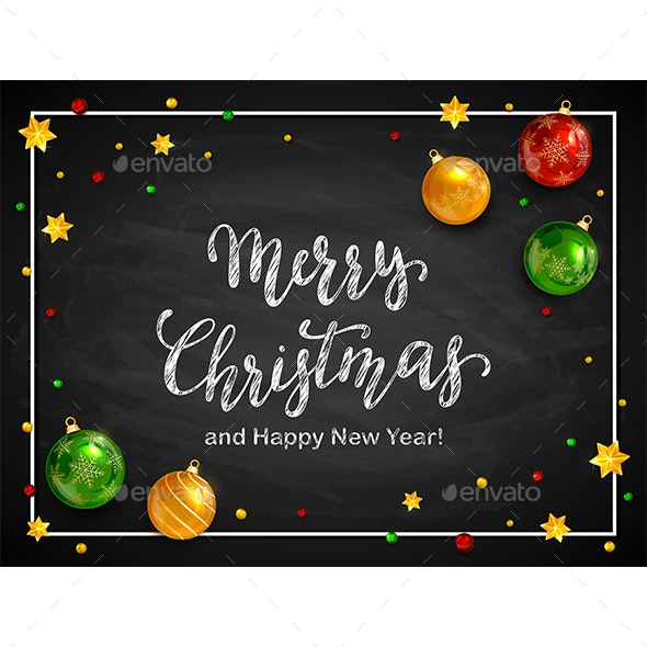 Merry Christmas and Happy New Year with Balls - Christmas Seasons/Holidays