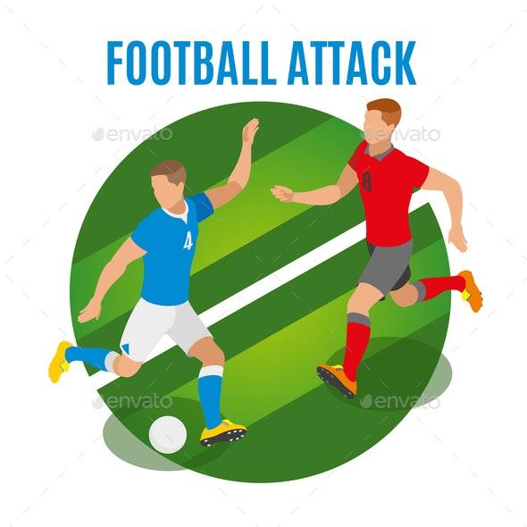 Football Attack Round Design Concept - Sports/Activity Conceptual