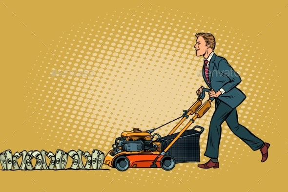 Businessman Cuts Money Like a Lawnmower Man - Concepts Business