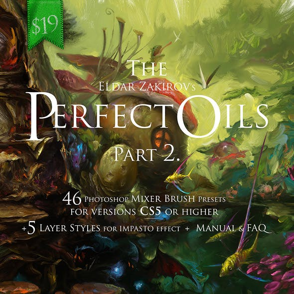 "The Perfect Oils. Part 2. 46 Mixer Brush Presets for Photoshop CS5+ and 5 ""Impasto"" Layer Styles"