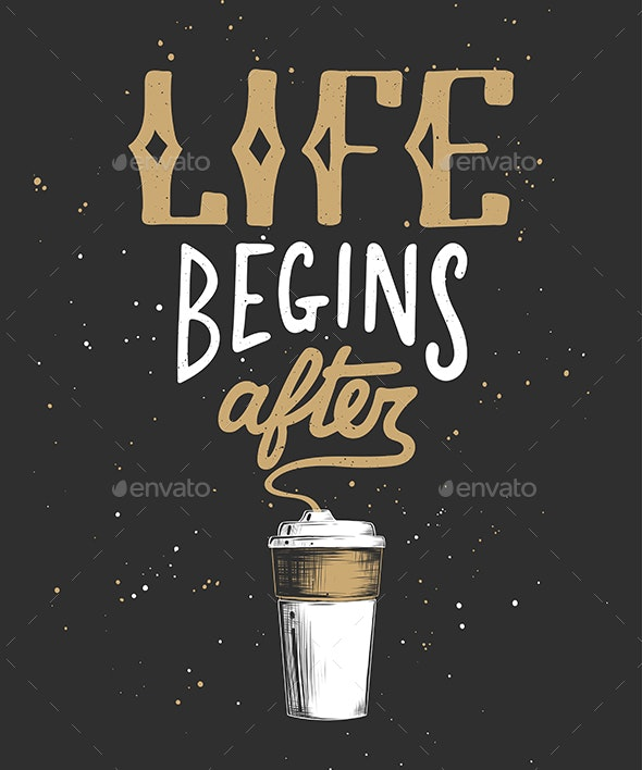 Life Begins After Coffee - Miscellaneous Vectors